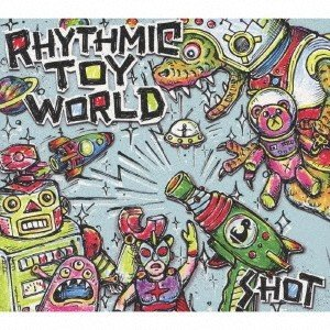 Rhythmic Toy World SHOT [CD+DVD]<初回盤> CD