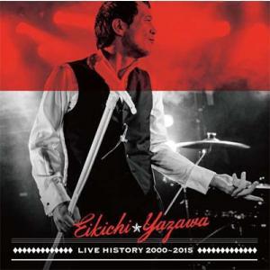 矢沢永吉 LIVE HISTORY 2000〜2015 CD...