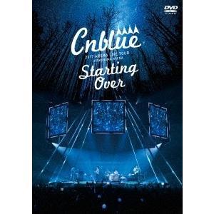 CNBLUE 2017 ARENA LIVE TOUR-Starting Over-@YOKOHAMA ARENA DVD 特典あり