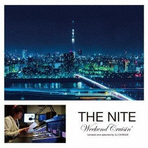 Incognito THE NITE Weekend Cruisin' narrated and selected by DJ OHNISHI CD