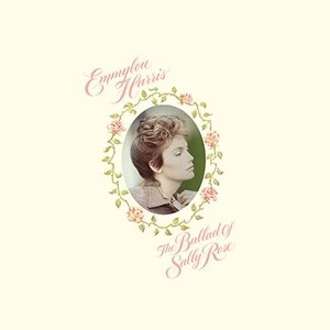 Emmylou Harris The Ballad Of Sally Rose: Expanded Edition CD