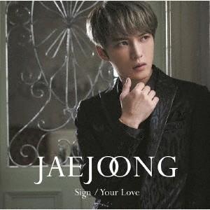 ジェジュン Sign/Your Love<通常盤> 12cmCD Single