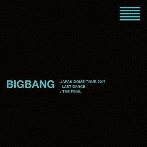 BIGBANG BIGBANG JAPAN DOME TOUR 2017 -LAST DANCE- : THE FINAL [7Blu-ray Disc+2CD+スマプラ付]<初回生産限定版 Blu-ray Disc ※特典あり|tower