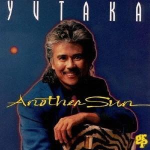 YUTAKA (横倉裕) アナザー・サン<限定盤> CD