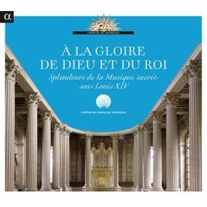 ラ・フェニーチェ 太陽王ルイ14世の王室礼拝堂! - 「偉大なる世紀」の巨匠たち CD