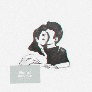 mabanua Blurred<通常盤> CD