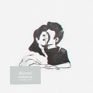mabanua Blurred<生産限定盤> CD