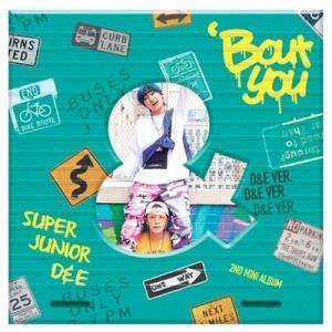 SUPER JUNIOR-D&E Bout You: 2nd Mini Album (D&E Ver.) CD