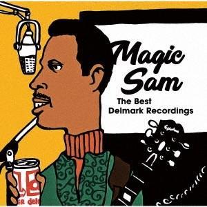 Magic Sam ザ・ベスト・デルマーク・レコーディングス CD