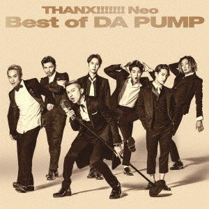 DA PUMP THANX!!!!!!! Neo Best of DA PUMP<通常盤> CD