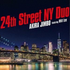 神保彰 24丁目 ニューヨーク デュオ フィーチャリング ウィル・リー CD
