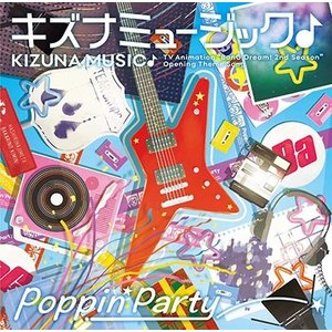 Poppin'Party キズナミュージック♪<通常盤> 12cmCD Single