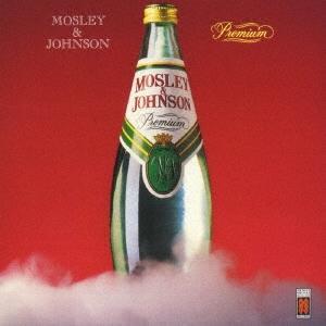 Mosley & Johnson プレミアム<完全生産限定盤> CD