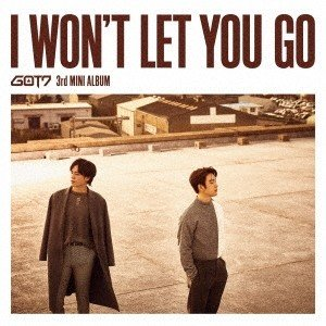 GOT7 I WON'T LET YOU GO [CD+DVD+ブックレット]<初回生産限定盤D (ジニョン & ユギョム ユニット盤)> CD ※特典あり