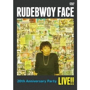 RUDEBWOY FACE RUDEBWOY FACE/20th ANNIVERSARY PARTY LIVE!! DVD