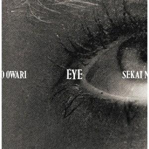 SEKAI NO OWARI Eye [CD+DVD]<初回限定盤> CD ※特典あり