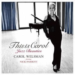 Carol Welsman ディス・イズ・キャロル -ジャズ・ビューティーズ CD