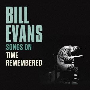 Bill Evans (Piano) ソングス・オン『タイム・リメンバード』 CD