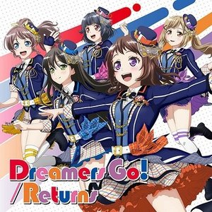 Poppin'Party Dreamers Go!/Returns [CD+Blu-ray Disc]<生産限定盤> 12cmCD Single ※特典あり|tower