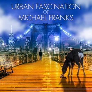 Michael Franks URBAN FASCINATION of MICHAEL FRANKS CD ※特典ありの商品画像|ナビ