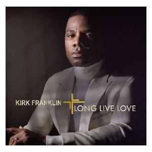 Kirk Franklin Long Live Love CD
