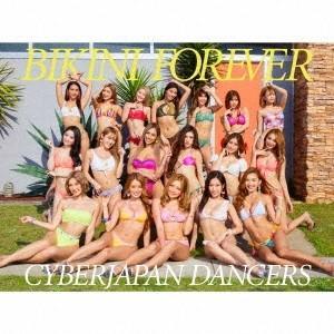 CYBERJAPAN DANCERS BIKINI FOREVER [CD+DVD+フォトブック]<初回限定盤> CD