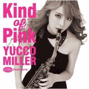 ユッコ・ミラー Kind of Pink [CD+DVD]<初回限定盤> CD