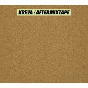 KREVA AFTERMIXTAPE [CD+Blu-ray Disc]<初回限定盤A> CD ※特典あり