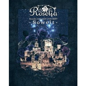 Roselia 2017-2018 LIVE BEST -Soweit- Blu-ray Disc