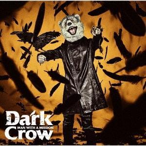 MAN WITH A MISSION Dark Crow [CD+DVD]<初回生産限定盤> 12cmCD Single ※特典あり|tower