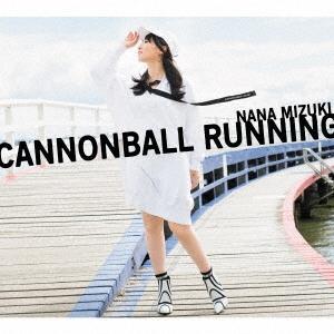 水樹奈々 CANNONBALL RUNNING [CD+Blu-ray Disc+スペシャルフォトブック]<初回限定盤> CD