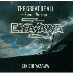 矢沢永吉 THE GREAT OF ALL-Special ...