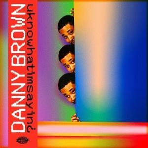 Danny Brown uknowhatimsayin? CD