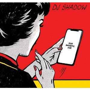 DJ Shadow Our Pathetic Age CD