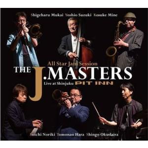 THE J. MASTERS オール・スター・ジャム・セッション・ザ・ジェイ・マスターズ・ライブ・アット・新宿ピットイン CD