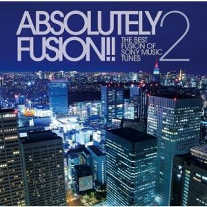 Various Artists アブソルートリー・フュージョン!!2 ザ・ベスト・フュージョン・オブ・ソニーミュージック・チューン CD