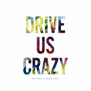 RAISE A SUILEN DRIVE US CRAZY<通常盤> 12cmCD Single