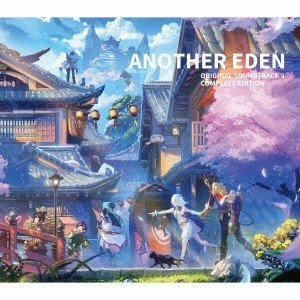 ANOTHER EDEN ORIGINAL SOUNDTRACK3 COMPLETE EDITION...