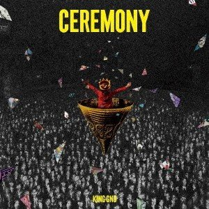 King Gnu CEREMONY [CD+Blu-ray Disc]<初回生産限定盤> CD ※特典あり