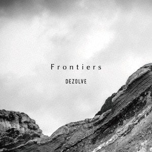 DEZOLVE Frontiers CD