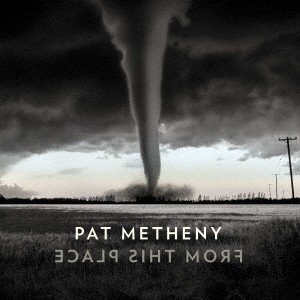 Pat Metheny フロム・ディス・プレイス CD