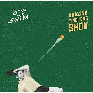 Gym And Swim Amazing PingPong Show CD