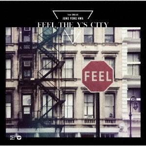Jung Yong-Hwa (CNBLUE) FEEL THE Y'S CITY [CD+DVD]<初回限定盤> CD ※特典あり