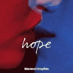マカロニえんぴつ hope [CD+DVD]<初回限定盤> CD