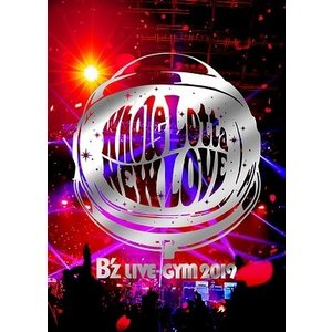 B'z B'z LIVE-GYM 2019 -Whole Lotta NEW LOVE- Blu-r...