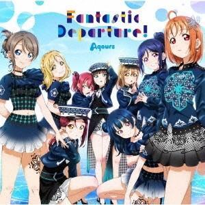 Aqours Fantastic Departure! 12cmCD Single