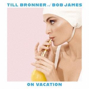 Till Bronner オン・ヴァケーション Blu-spec CD2
