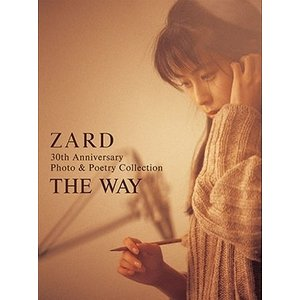 ZARD 30th Anniversary Photo & Poetry Collection 〜THE WAY〜 Book|タワーレコード PayPayモール店