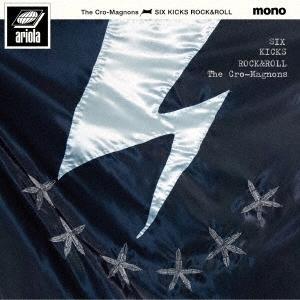 ザ・クロマニヨンズ SIX KICKS ROCK&ROLL<初回限定紙ジャケット仕様> CD ※特典ありの画像