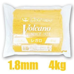 ボルカノ スパゲッチパスタレガロ 1.8mm 4kg